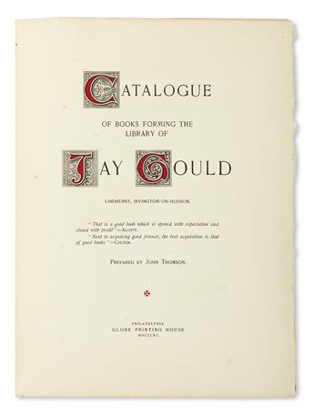 (REFERENCE.) Thomson, John. Catalogue of Books Forming the Library of Jay Gould.