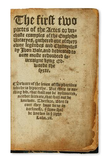 BALE, JOHN. The first two partes of the Actes or unchaste examples of the Englyshe Votaryes. 1560. First part lacks 2 leaves.