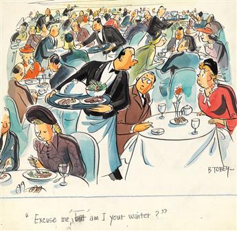 (CARTOONS / DINING / RESTAURANTS.) BARNEY TOBEY. Excuse me, am I your waiter?