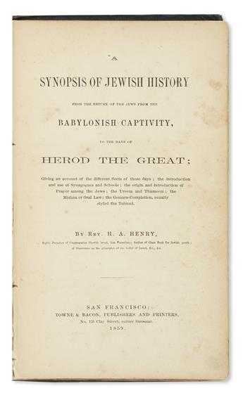 (JUDAICA.) Henry, Henry A. A Synopsis of Jewish History from the Return of the Jews from Babylonish Captivity,