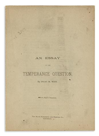 (JUDAICA.) Wise, Isaac M. An Essay on the Temperance Question.