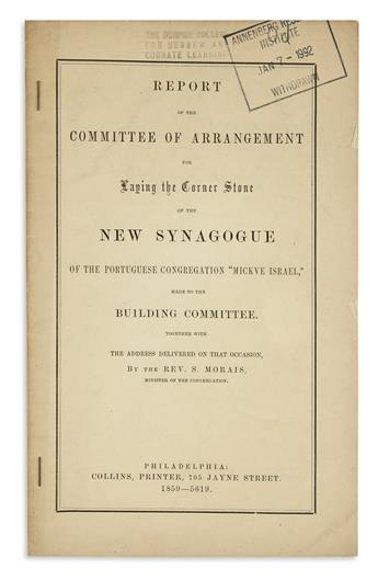 (JUDAICA.) Report of the Committee of Arrangement for Laying the Corner Stone of the New Synagogue of the Portuguese Congregation