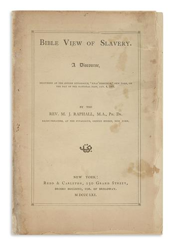 (JUDAICA.) Raphall, Morris J. Bible View of Slavery, a Discourse Delivered at the Jewish Synagogue Bnai Jeshurum.
