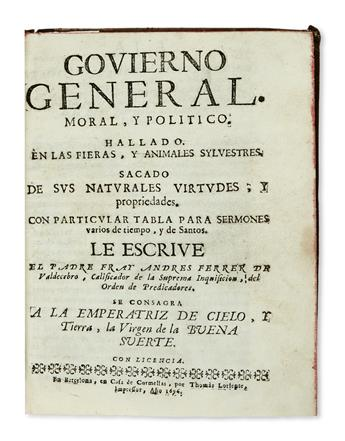 NATURAL HISTORY  FERRER DE VALDECEBRO, ANDRÉS. Govierno General, Moral, y Politíco. Hallado en las Fieras, y Animales Sylvestres.  1696