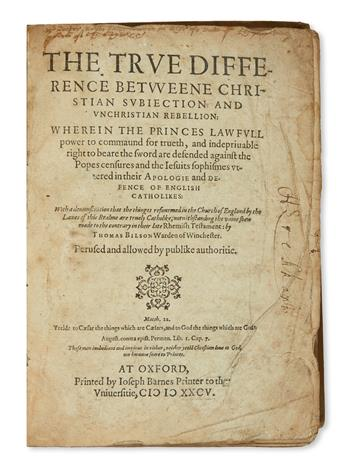 BILSON, THOMAS. The True Difference betweene Christian Subjection and Unchristian Rebellion.  1585