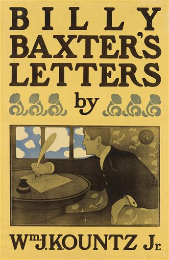MONOGRAM UNKNOWN. BILLY BAXTERS LETTERS / BY WM J. KOUNTZ JR. 1899. 32x22 inches, 82x55 cm.