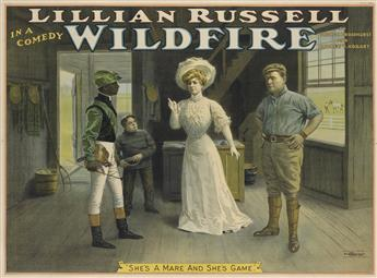 DESIGNER UNKNOWN. LILLIAN RUSSELL IN A COMEDY / WILDFIRE. 1907. 30x40 inches, 78x102 cm. The Strobridge Litho Co., Cincinnati.