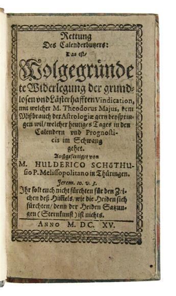 SCHOTHUSIUS, HULDERICUS. Rettung des Calenderbutzers.  1615 + TREW, ABDIAS.  Gründliche Calender Kunst.  1666