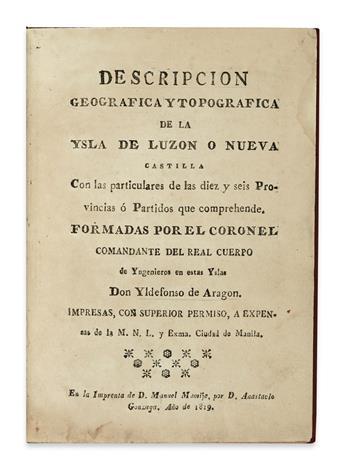 PHILIPPINES  ARAGÓN, ILDEFONSO DE. Descripción Geográfica y Topográfica de la Ysla de Luzon.  1819-21.  Lacks the maps and plans.