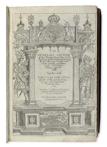 KNOLLES, RICHARD. The Generall Historie of the Turkes.  1621