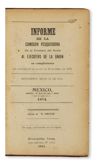 (MEXICO.) Informe de la comisión pesquisidora de la frontera norte al Ejecutivo de la Unión.