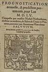 NOSTRADAMUS, MICHEL DE.  1554  Prognostication nouvelle, & prediction portenteuse, pour Lan M.D.LV.