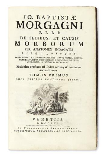 MORGAGNI, GIOVANNI BATTISTA.  De sedibus, et causis morborum per anatomen indagatis.  2 vols. in one.  1761 [i. e., 1762]