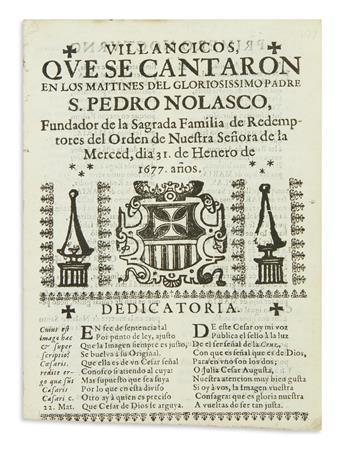 (MEXICAN IMPRINT--1677.) [Juana Inés de la Cruz.] Villancicos que se cantaron en los maitines del gloriosissimo Padre S. Pedro Nolasco.