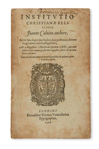 CALVIN, JEAN.  Institutio Christianæ religionis.  1576