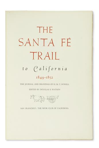 (WEST.) Watson, Douglas S.; editor. The Santa Fé Trail to California, 1849-1852: The Journal and Drawings of H.M.T. Powell.