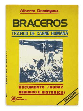 (IMMIGRATION.) Domínguez, Alberto. Braceros: trafico de carne humana.