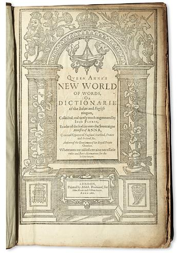 FLORIO, JOHN. Queen Annas New World of Words; or, Dictionarie of the Italian and English Tongues.  1611
