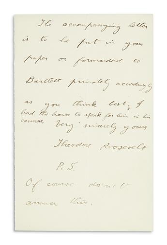 ROOSEVELT, THEODORE. Autograph Letter Signed, to Dear Mr. Dana [New York Sun editor Charles Anderson Dana?],