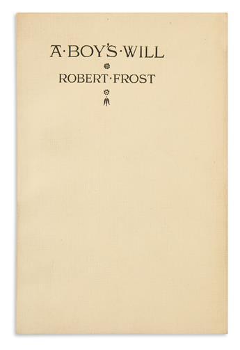 FROST, ROBERT. A Boys Will.