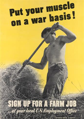 DESIGNER UNKNOWN. PUT YOUR MUSCLE ON A WAR BASIS! / SIGN UP FOR A FARM JOB. 1942. 40x28 inches, 101x71 cm. U.S. Government Printing Off