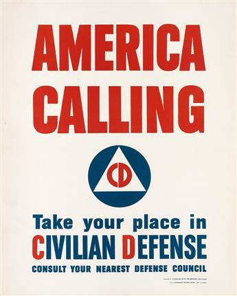 ATTRIBUTED TO CHARLES COINER (1898-1989). AMERICA CALLING / TAKE YOUR PLACE IN CIVILIAN DEFENSE. 1941. 27x22 inches, 70x56 cm. U.S. Gov