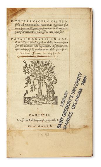CICERO, MARCUS TULLIUS. Epistolae ad Atticum [et al.] . . . Pauli Manutii in easdem epistolas Scholia. 1543 [i. e., 1544]