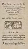 NOSTRADAMUS, MICHEL DE.  1566-67?  Prophetie merveilleuse commençant ceste presente Année . . . M.d.lviij.