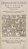 NOSTRADAMUS, MICHEL DE.  1561  Pronostication Nouvelle. Pour lan mil cinq cents soixantedeux.